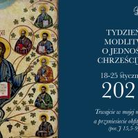 Tydzień Modlitw o Jedność Chrześcijan 2021 w Łodzi